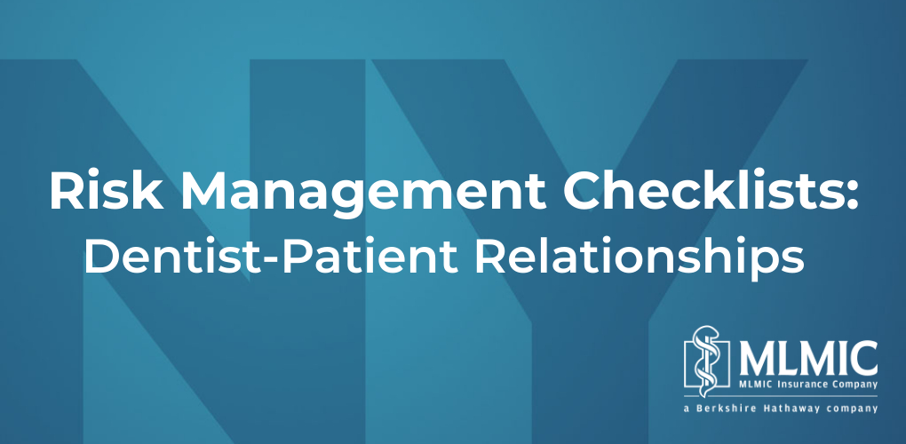 Graphic with text which reads: Risk Management Checklists: dentist-patient relationships